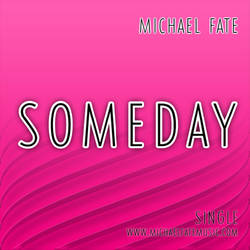 Someday - Michael Fate