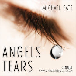 Angels Tears by Michael Fate
