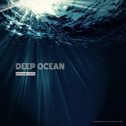 Deep Ocean (Extended) by Michael Fate