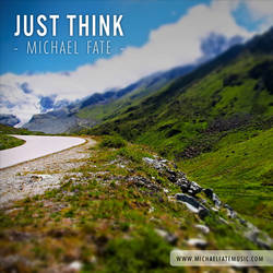 Just Think by Michael Fate