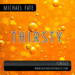 Thirsty by Michael Fate